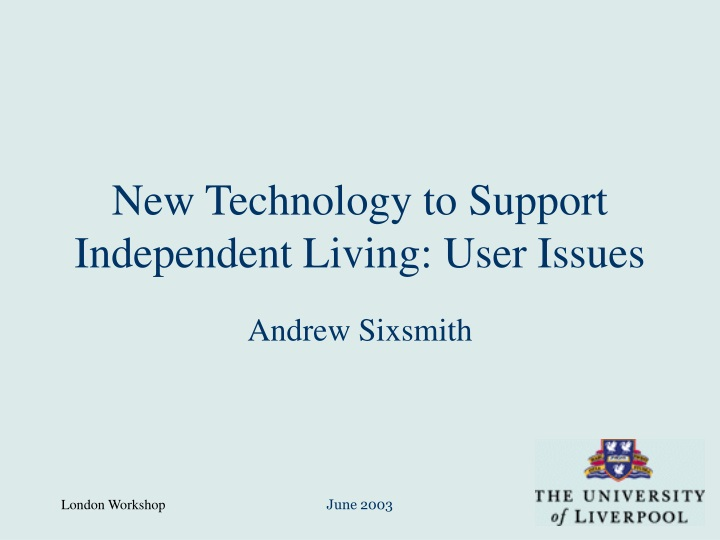 new technology to support independent living user issues n.