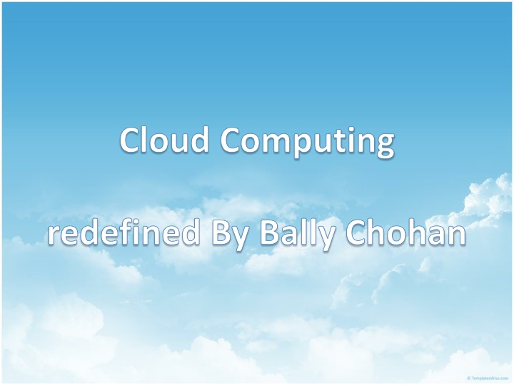 cloud computing redefined by bally chohan n.