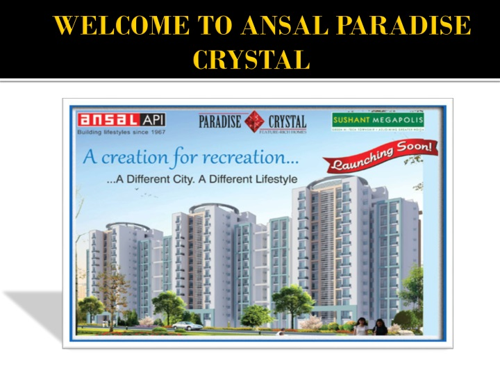 welcome to ansal paradise crystal n.