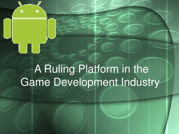 a ruling platform in the game development industry n.