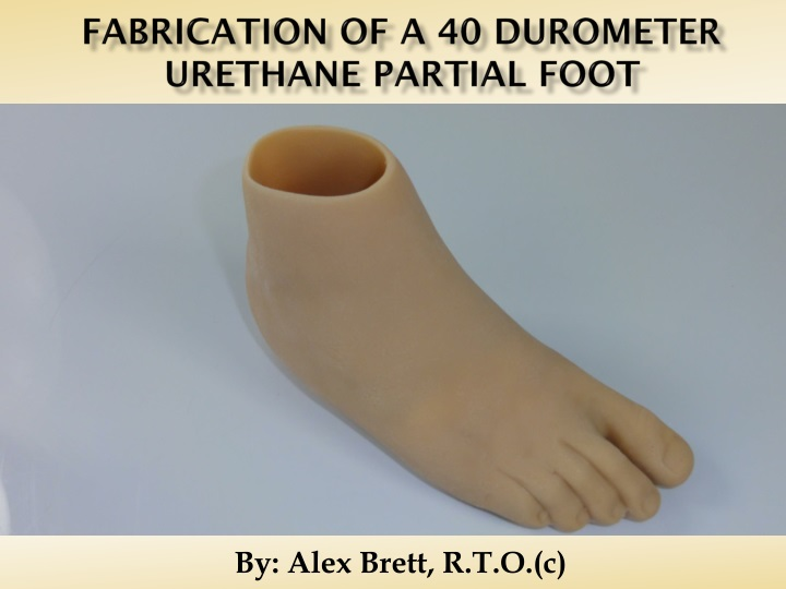 fabrication of a 40 duromete r urethane partial foot n.