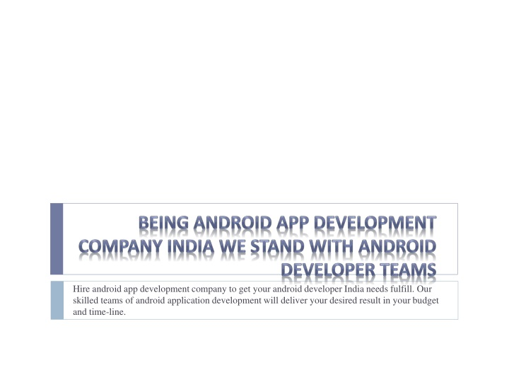 being android app development company india we stand with android developer teams n.