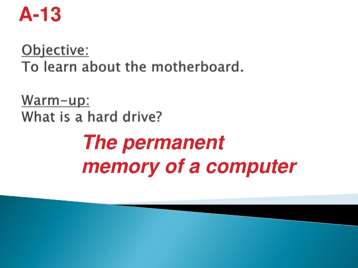 objective to learn about the motherboard warm up what is a hard drive n.