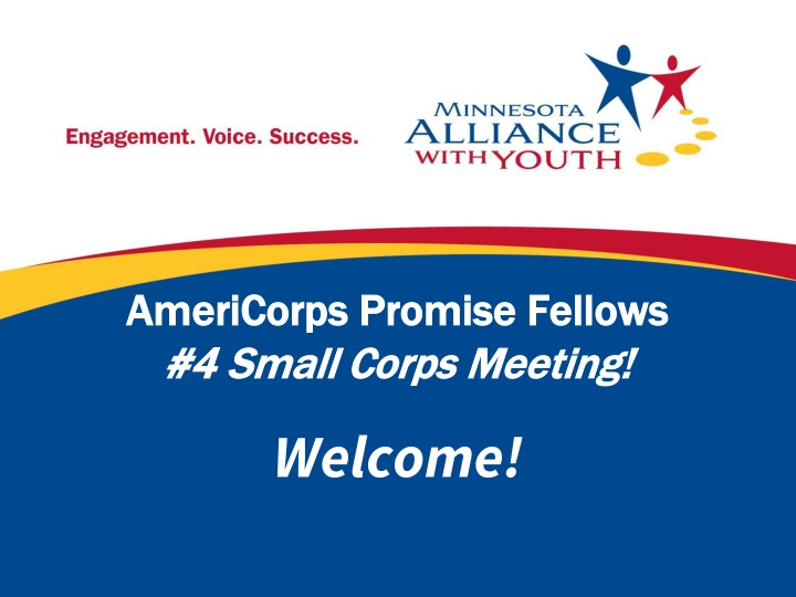americorps promise fellows 4 small corps meeting n.