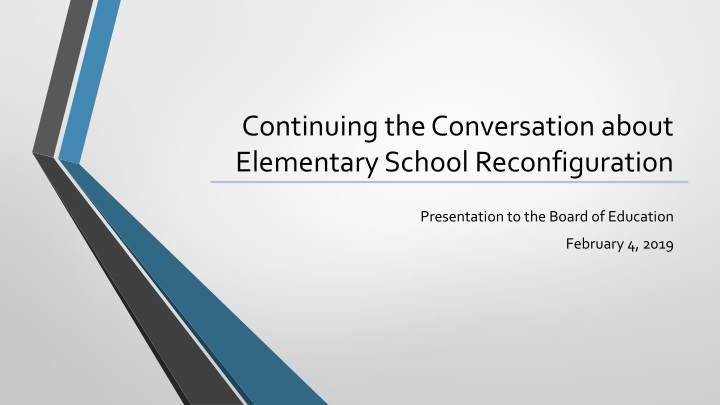 continuing the conversation about elementary s chool reconfiguration n.