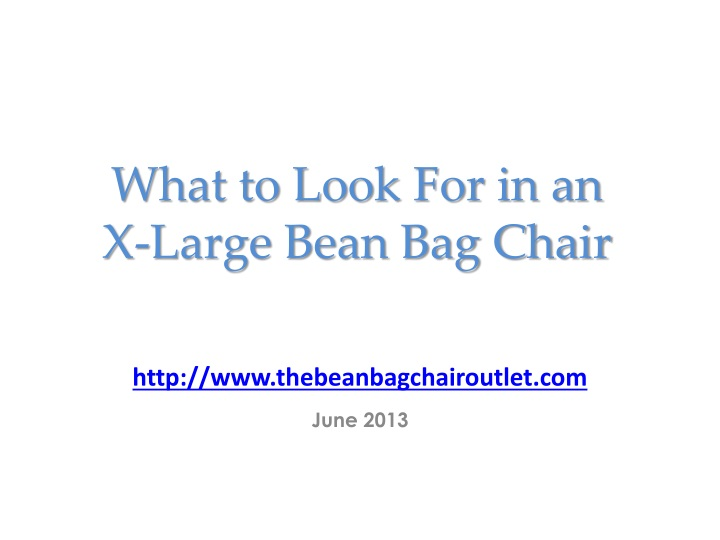 what to look for in an x large bean bag chair n.