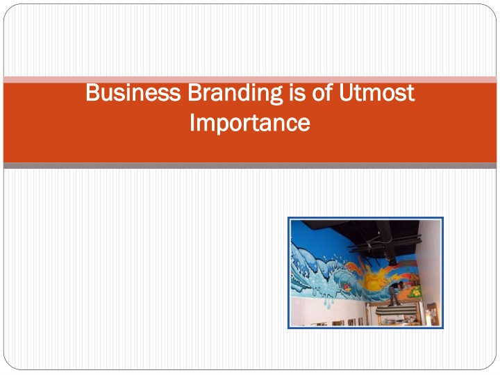 business branding is of utmost importance n.