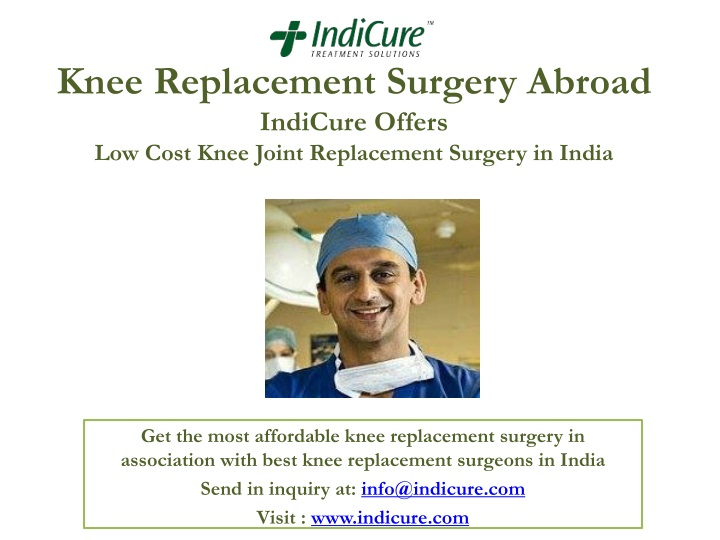 knee replacement surgery abroad indicure offers low cost knee joint replacement surgery in india n.