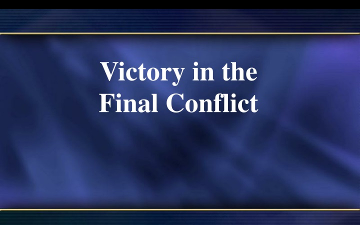 victory in the final conflict n.