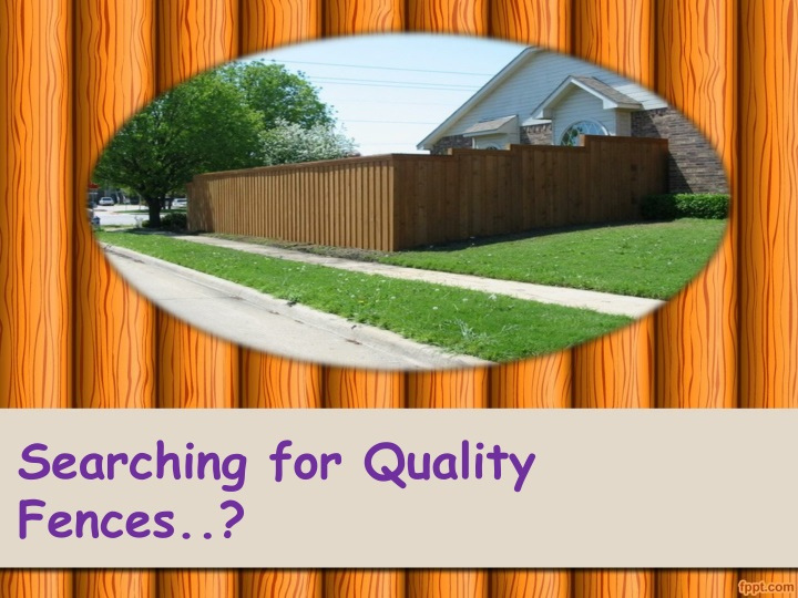 searching for quality fences n.