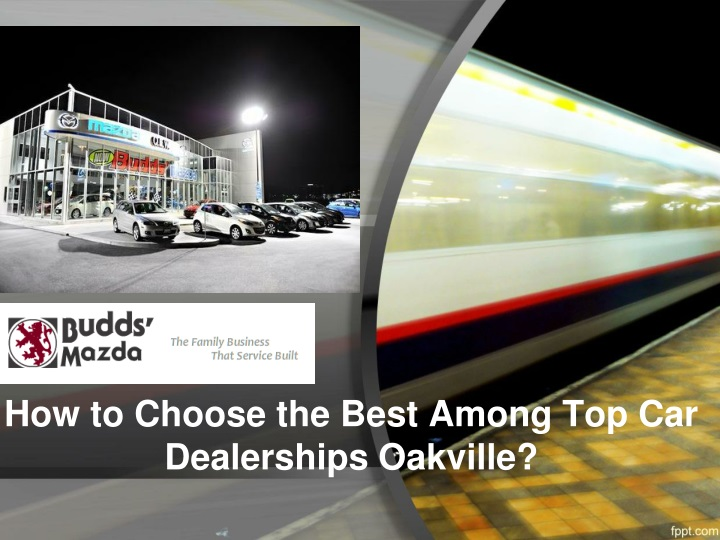 how to choose the best among top car dealerships oakville n.