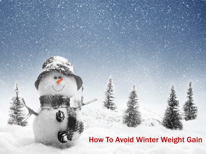 how to avoid winter weight gain n.