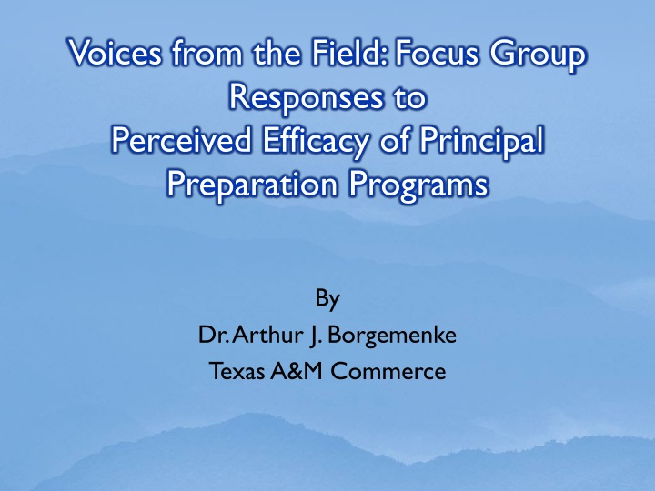 voices from the field focus group responses to perceived efficacy of principal preparation programs n.
