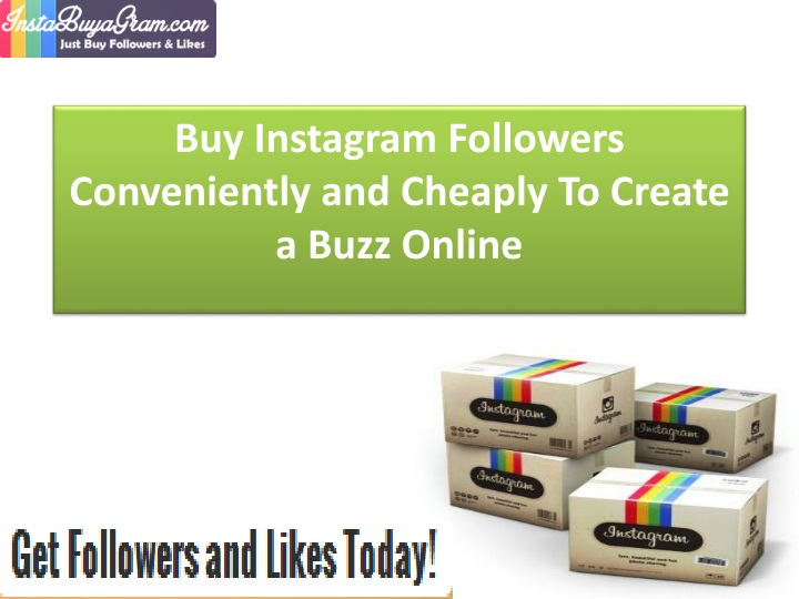 buy instagram followers conveniently and cheaply to create a buzz online n.