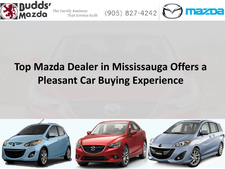 top mazda dealer in mississauga offers a pleasant car buying experience n.