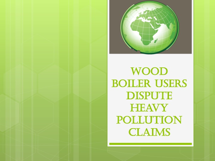 wood boiler users dispute heavy pollution claims n.