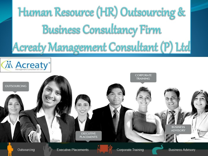human resource hr outsourcing business consultancy firm acreaty management consultant p ltd n.