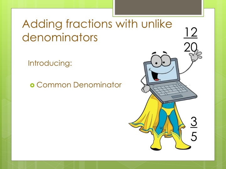 adding fractions with unlike denominators n.