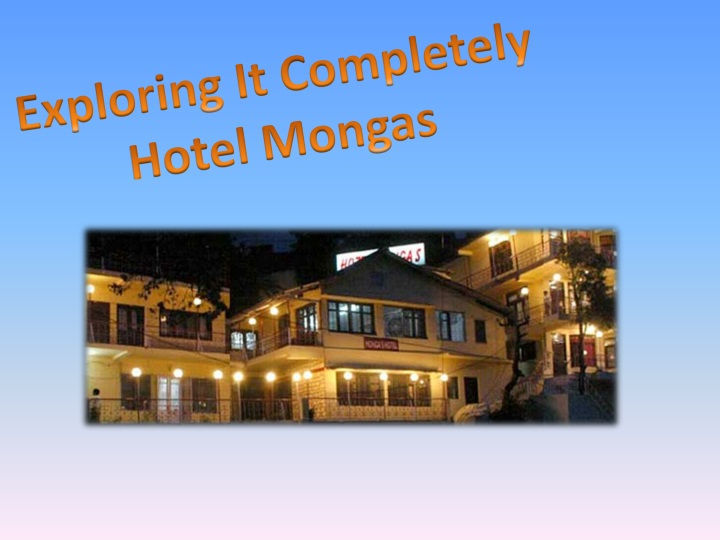 exploring it completely hotel mongas n.
