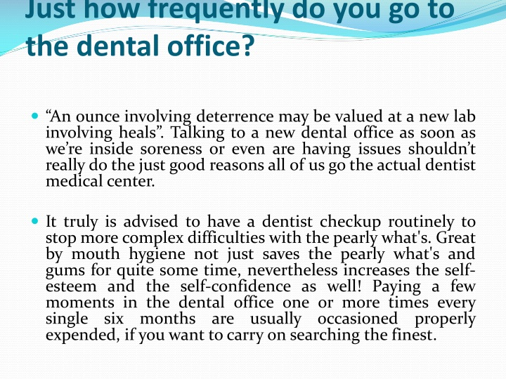 just how frequently do you go to the dental office n.