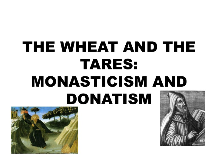 the wheat and the tares monasticism and donatism n.