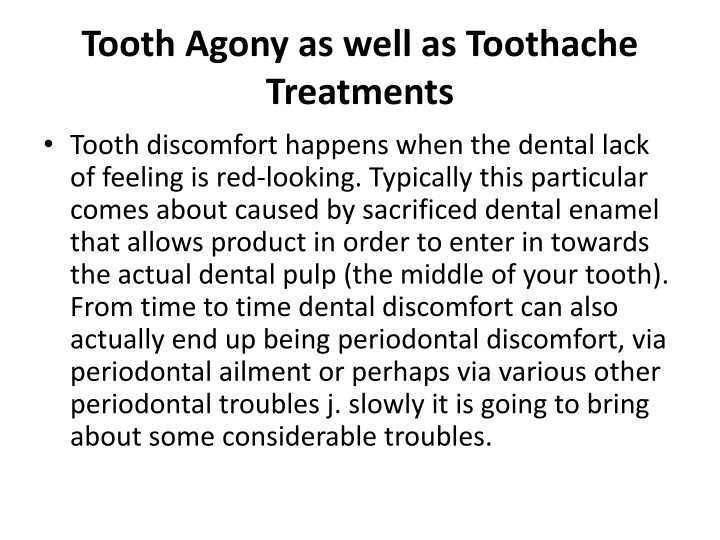 tooth agony as well as toothache treatments n.