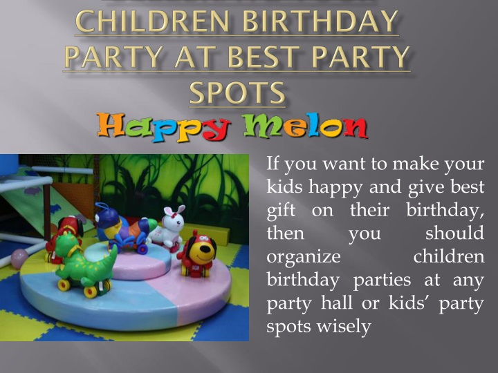 celebrate your children birthday party at best party spots n.