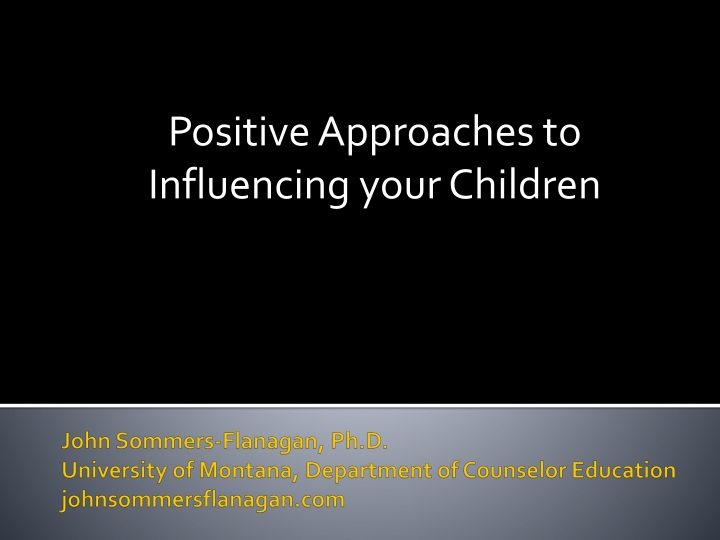positive approaches to influencing your children n.