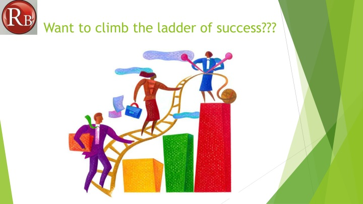 want to climb the ladder of success n.