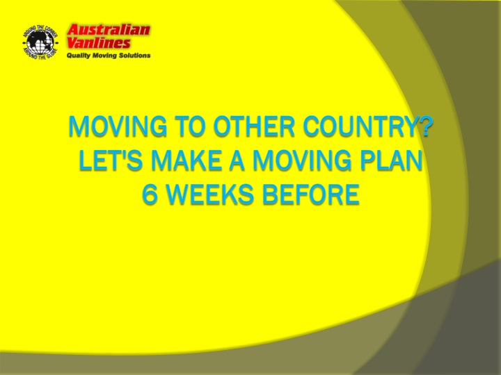 moving to other country let s make a moving plan 6 weeks before n.