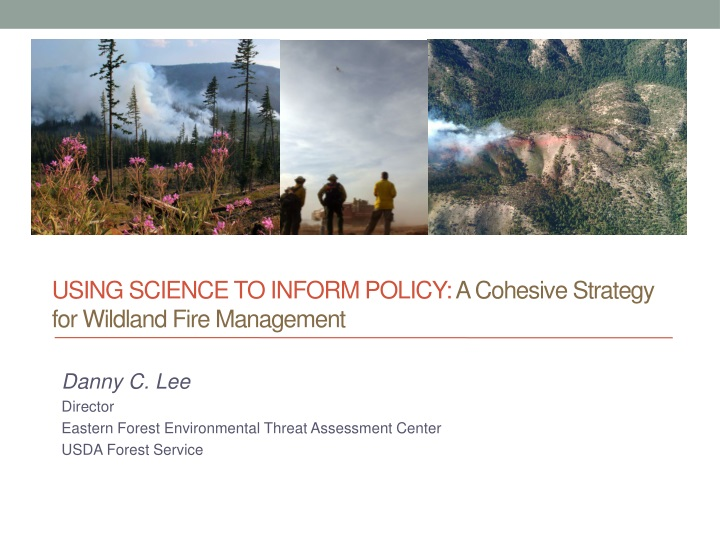 using science to inform policy a cohesive strategy for wildland fire management n.