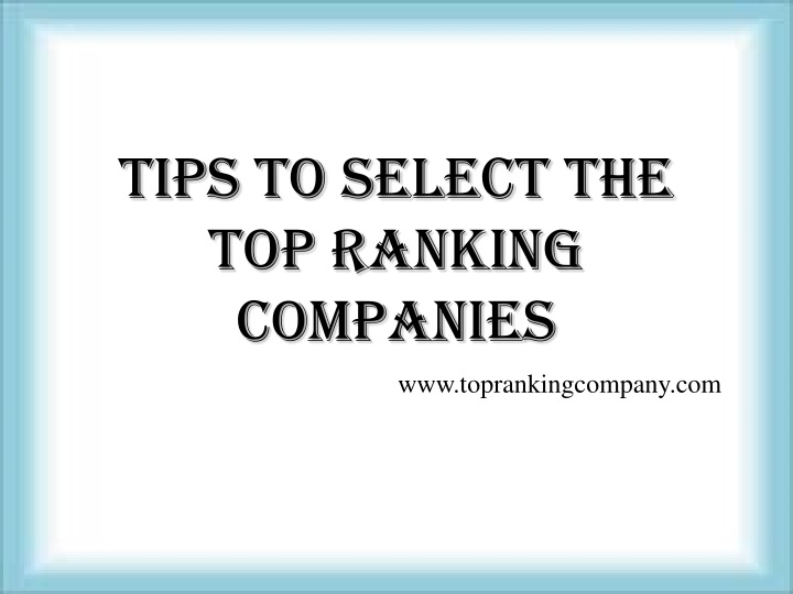 tips to select the top ranking companie s n.