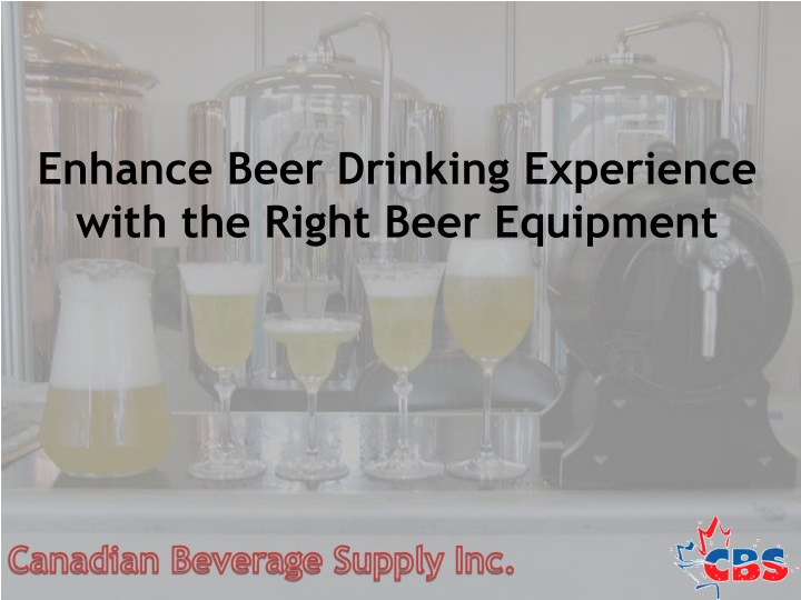 enhance beer drinking experience with the right beer equipment n.