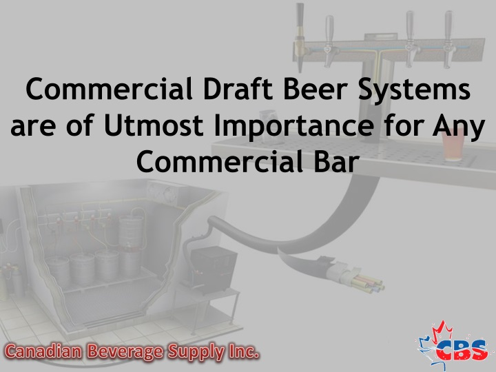 commercial draft beer systems are of utmost importance for any commercial bar n.