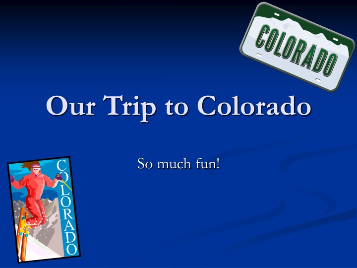 our trip to colorado n.
