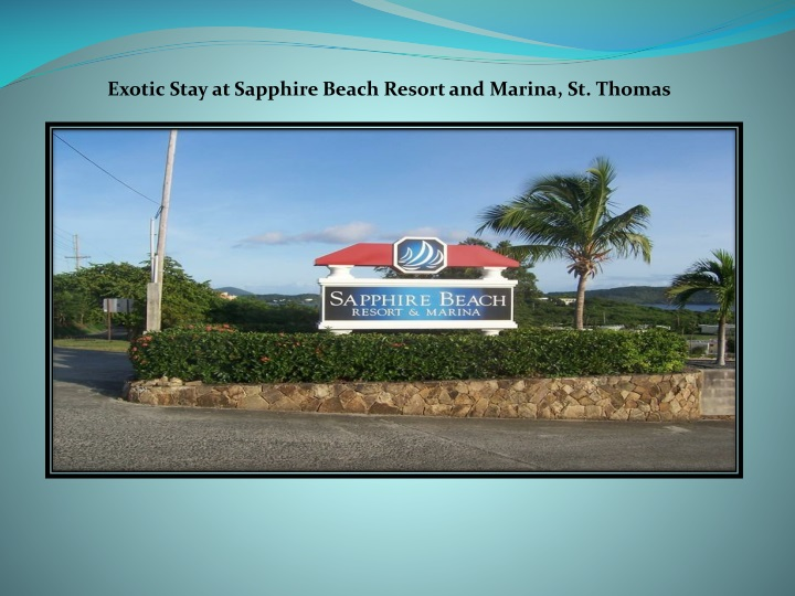 exotic stay at sapphire beach resort and marina n.