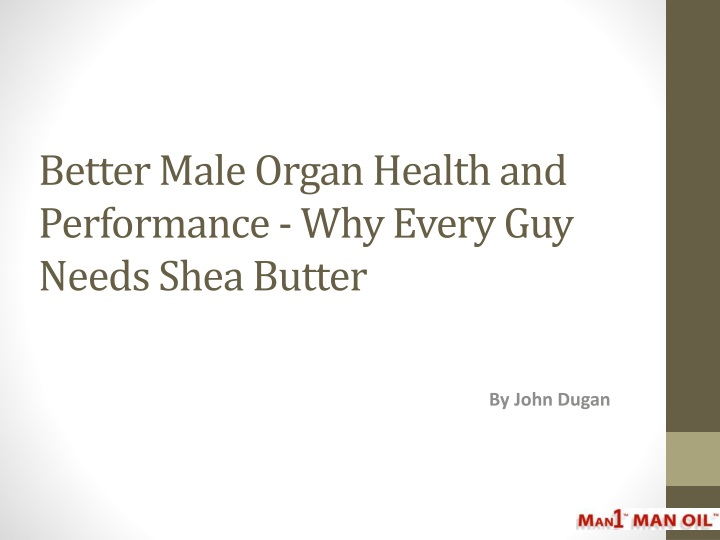 better male organ health and performance why every guy needs shea butter n.