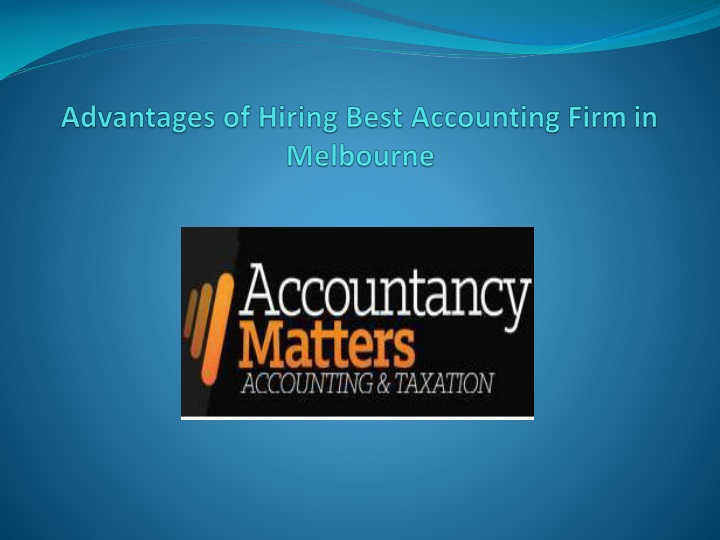 advantages of hiring best accounting firm in melbourne n.
