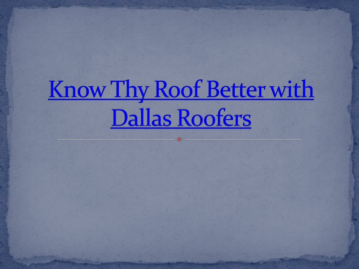 know thy roof better with dallas roofers n.