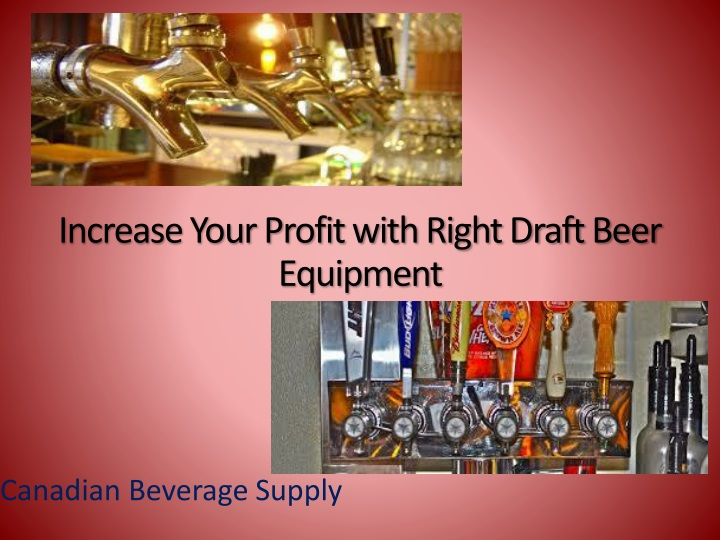 increase your profit with right draft beer equipment n.
