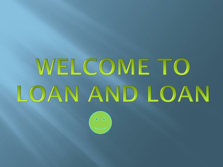 welcome to loan and loan n.