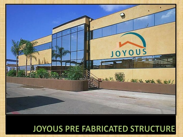 joyous pre fabricated structure n.