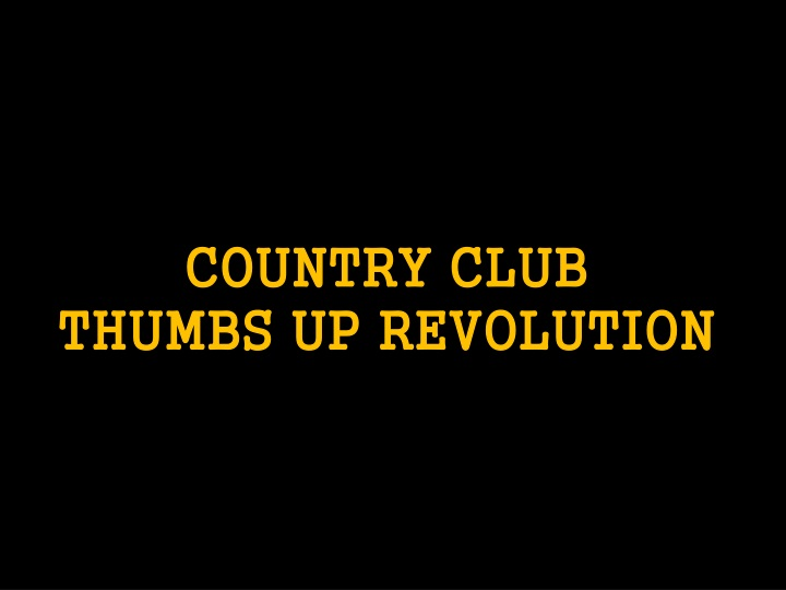 country club thumbs up revolution n.