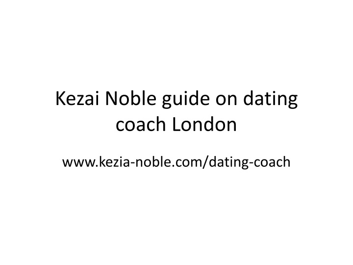kezai noble guide on dating coach london n.