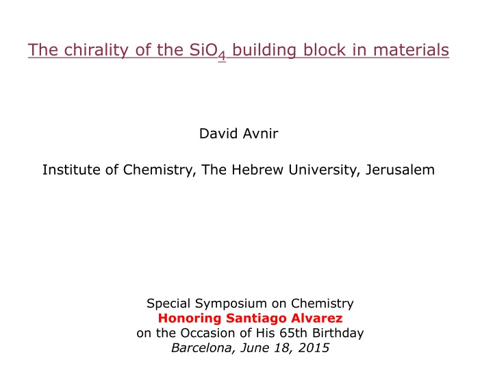 the chirality of the sio 4 building block n.