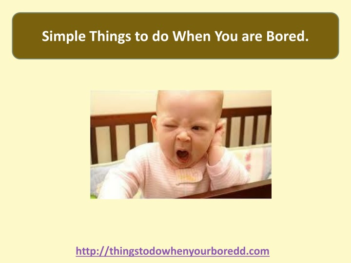 simple things to do when you are bored n.