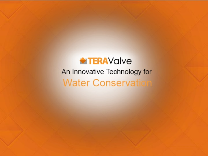 teravalve an innovative technology for water conservation n.