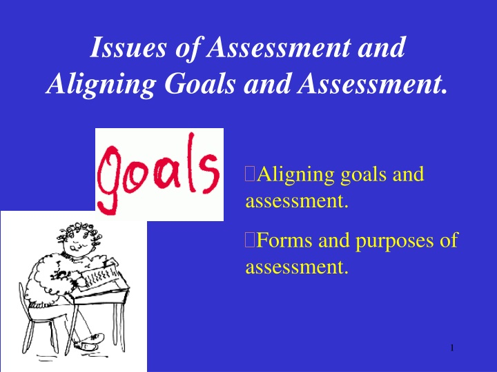 issues of assessment and aligning goals and assessment n.