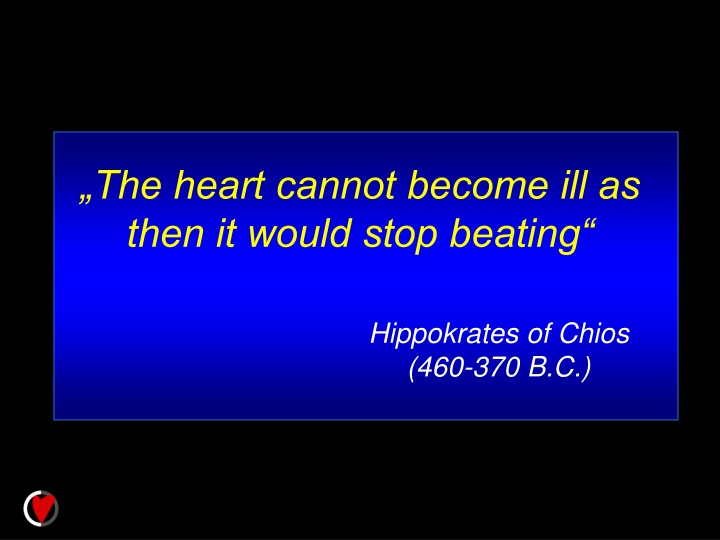 the heart cannot become ill as then it would stop n.