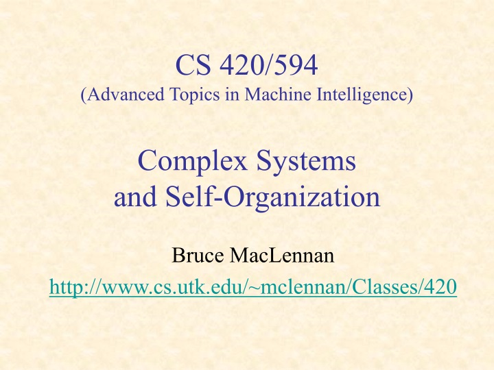 cs 420 594 advanced topics in machine intelligence complex systems and self organization n.